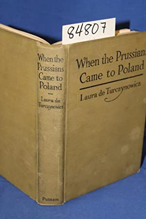 When the Prussians Came to Poland The: Turczynowicz, Laura De