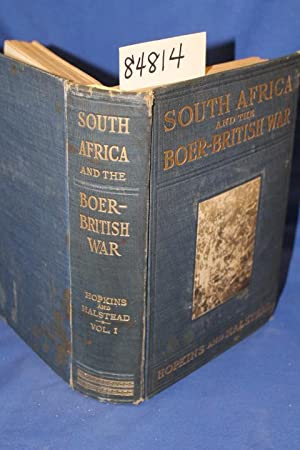 South Africa and The Boer-British War Volume 1: Hopskins, J. Castell and Halstead, Murat
