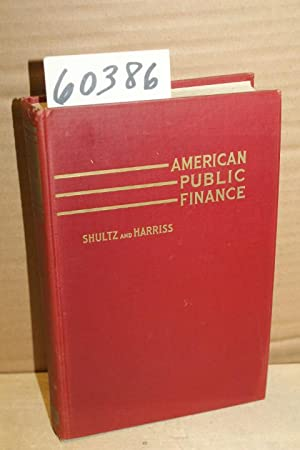 American Public Finance: Schultz, William J & C. Lowell Harriss