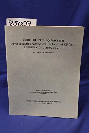 FOOD OF THE SQUAWFISH Ptychocheilus oregonensis (RICHARDSON) of the lower columbia river: Thompson,...