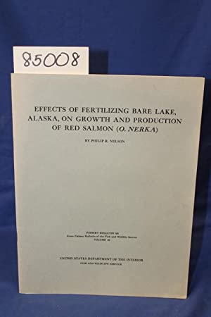EFFECTS OF FERTILIZING BARE LAKE, ALASKA ON GROWTH AND PRODUCTION OF RED SALMON (O.NERKA): Nelson, ...