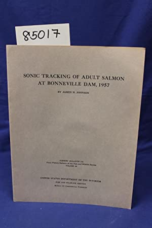 SONIC TRACKING OF ADULT SALMON AT BONNEVILLE DAM 1957: Johnson, James H.