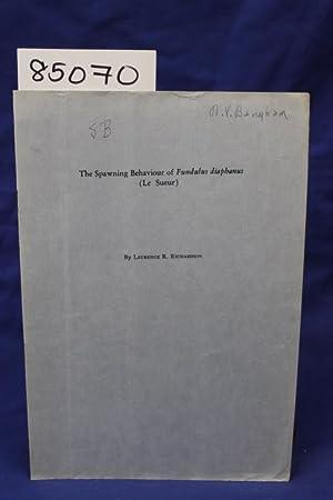 THE SPAWNING BEHAVIOUR OF FUNDULUS DIAPHANUS (LE SUEUR): Richardson, Laurence R.