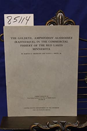 THE GOLDEYE, AMPHIODON ALOSOIDES (RAFINESQUE), IN THE COMMERCIAL FISHERY OF THE RED LAKES MINNESOTA...