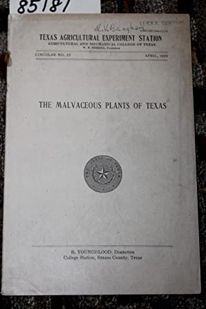 THE MALVACEOUS PLANTS OF TEXAS: TEXAS AGRICULTURAL EXPERIMENT