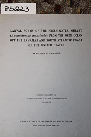 LARVAL FORMS OF THE FRESH-WATER MULLET (AGONOSTOMUS: Anderson, William W.