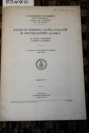 RACES OF HERRING, CLUPEA PALLASII IN SOUTHEASTERN ALASKA: Rounsefell, George A. & Dahlgren, Edwin H...