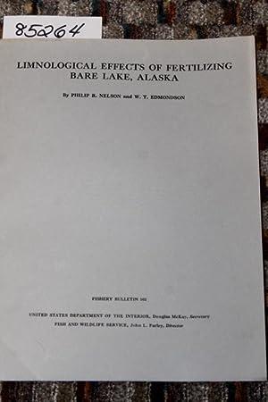 LIMNOLOGICAL EFFECTS OF FERTILIZING BARE LAKE, ALASKA: Nelson, Philip R.; Edmondson, W.T.