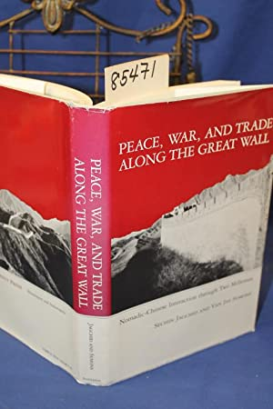 Peace, War, and Trade Along the Great: Jagchid, Sechin and