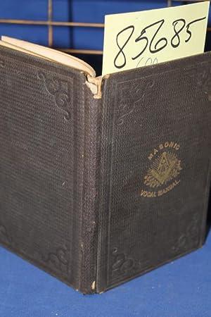 Masonic Vocal Manual: Macoy, Robert