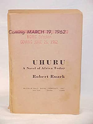 UHURU; A Novel of Africa Today : Proof 1st edition Coming March 19,1962 BOMC Selection Coming June ...
