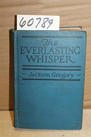 Everlasting Whisper, A Tale of the California Wilderness: Gregory, Jackson