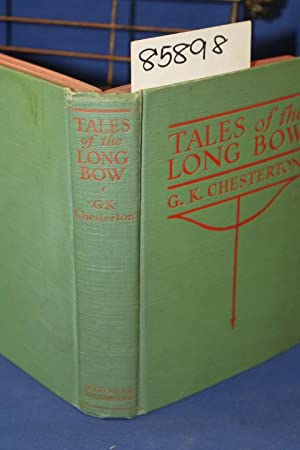 Tales of the Long Bow: Chesterton, Gilbert K.