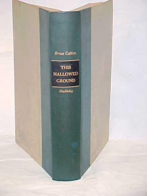 This Hallowed Ground: the Story of the Union Side of the Civil War: Catton, Bruce