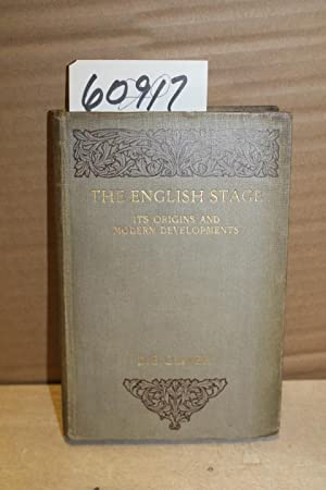 English Stage Its Origins and Modern Developments; A Critical and Historical Study: Oliver, D. E