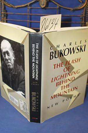 The Flash of Lightning Behind the Mountain New Poems: Bukowski, Charles
