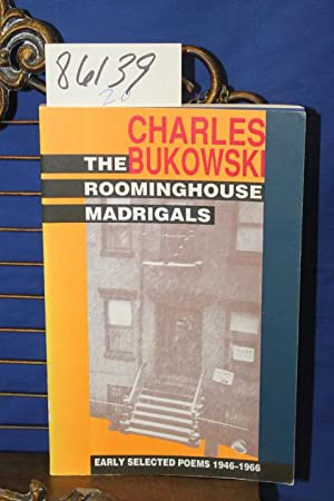 Roominghouse Madrigals early Selected Poems 1946-1966: Bukowski, Charles
