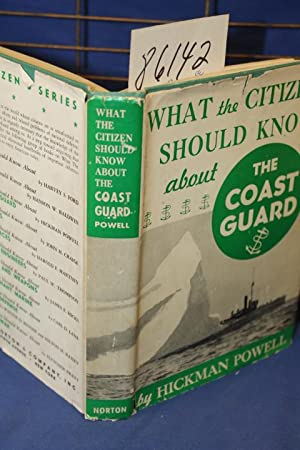 What the Citizen Should Know about the Coast Guard: Powell, Hickman