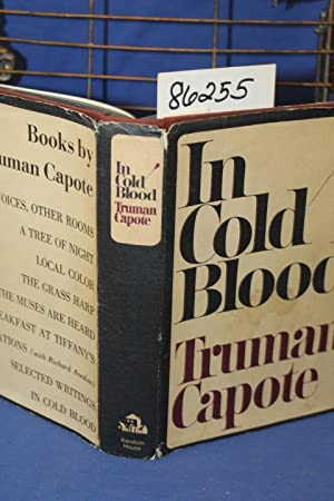 In Cold Blood A True Account of a Multiple Murder and Its Consequences: Capote, Truman