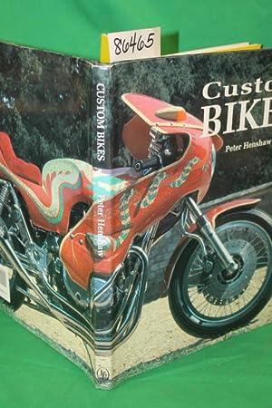 Custom Bikes [Motorcycles]: Henshaw, Peter