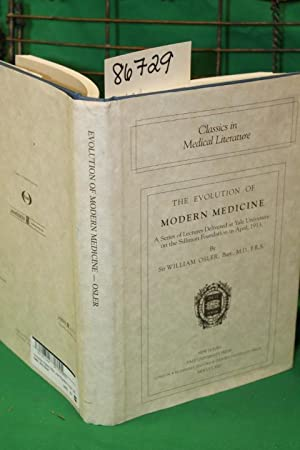 The Evolution of Modern Medicine SPECIAL LIMITED EDITION: Osler, William
