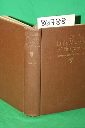 The Little Moment of Happiness: Kelland, CLarence Budington