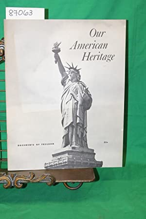 Our American Heritage Documents of Freedom: American Heritage Foundation