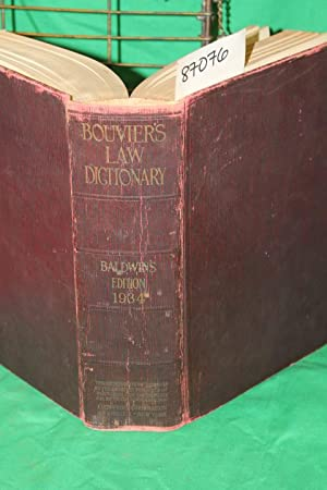 Bouvier's Law Dictionary Baldwin;s Edition 1934: Baldwin, William Edward