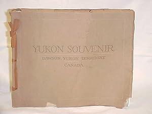Yukon Souvenir Dawson Yukon Territory Canada Pictorial Souvenir Book of the Golden Northland: ...