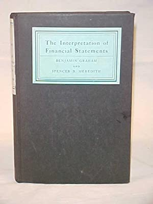 The Interpretation of Financial Statements: Graham, Benjamin