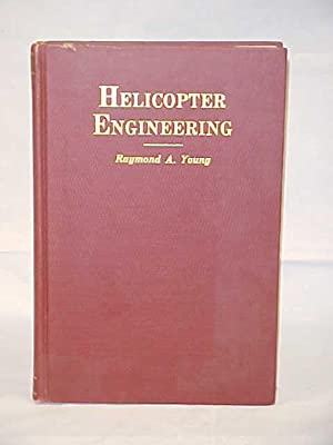 Helicopter Engineering: Young, Raymond A.