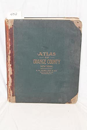 Atlas of Orange County, New York Compiled and Drawn from Official Records, Public and Private Plans...