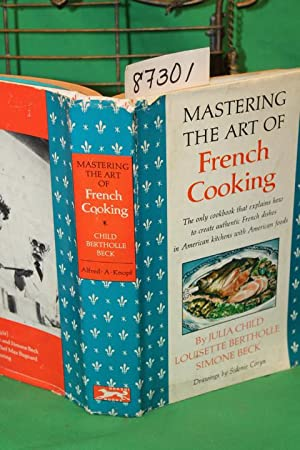 Mastering the Art of French Cooking Volume One: Child, Julia and Beck, Simone