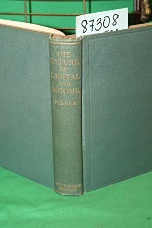 The Nature of Capital and Income: Fisher, Irving