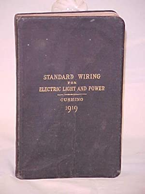 Standard Wiring for Electric Light and Power as adopted by the Fire Underwriters of the United ...