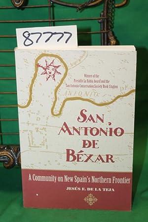 San Antonio De Bexar - a Community on New Spains Northern Frontier: Teja La De F., Jesus