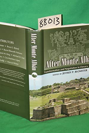 After Monte Alban Transformation and Negotiation in Oaxaca, Mexico: Blomster, Jeffrey P.