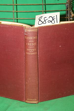 Banking and Credit: Dewey, Davis Rich and Shugrue, Martin Joseph