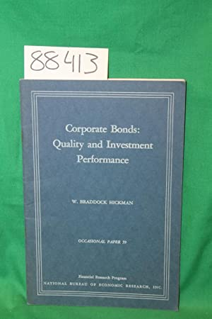Corporate Bonds: Quality and Investment Performance: Hickman, W. Braddock