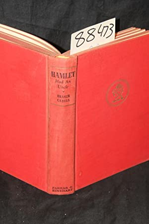 Hamlet Had An Uncle A Comedy of Honor: Cabell, Branch