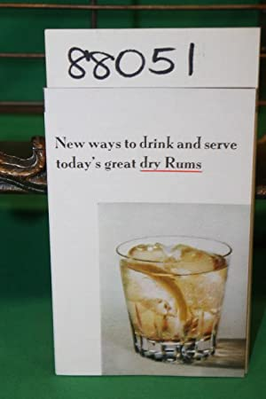 New Ways to Drink and Serve Today's Great Dry Rums: Rum Promotion Division