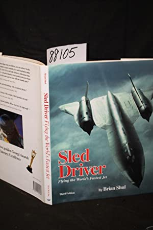 Sled Driver Flying the World's Fastest Jet: Shul, Brian Signed