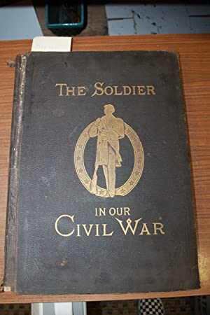 The Soldier In Our Civil War Volume: Mottelay, Paul F.