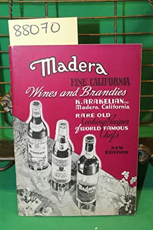 Madera Fine California Wined and Brandies Rare Old Cooking Recioes of World Famous Chefs: Arakelian...