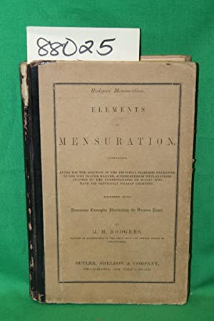 Elements of Mensuration Containing Rules for the Solution of the Principal Problems Expressed in ...