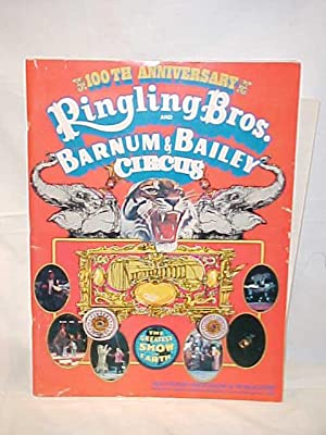 Ringling Bros, and Barnum Bailey Circus Magazine: 100th Anniversary: Ringling Bros, and Barnum ...
