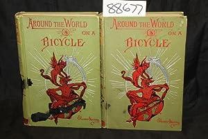Around the World on a Bicycle Vol 1 from San Francisco to Teheran. VOL 2 From Teheran to Yokohama: ...