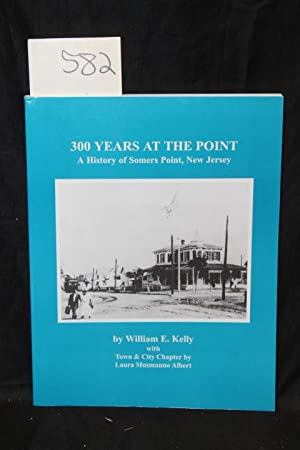 A History of Somers Point, New Jersey: Kelly, william E.