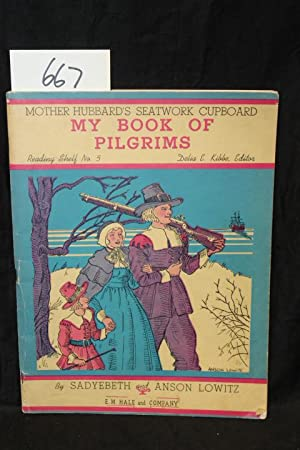 Mother Hubbard's Seatwork Cupboard My Book of Pilgrims: Lowitz, Sadybeth & Anson