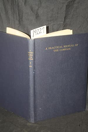 A Practical Manual of the Compass: United States Naval Institute Bureau of Navigation, Navy